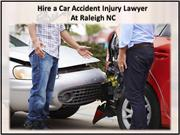 Hire a Car Accident Injury Lawyer at Raleigh NC