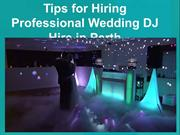 Tips for Hiring Professional Wedding DJ Hire in Perth
