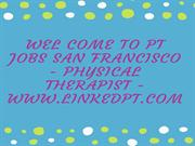 PT Jobs San Francisco - Physical Therapist - www.linkedpt.com