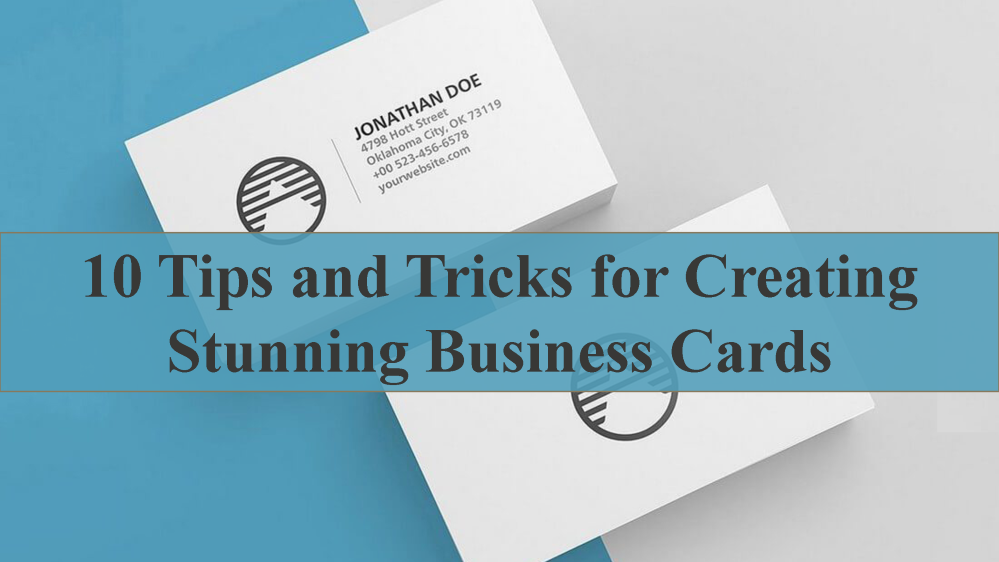 10 Tips for Creating Stunning Business Cards |authorSTREAM