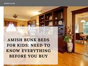 AMISH BUNK BEDS FOR KIDS: NEED TO KNOW EVERYTHING BEFORE YOU BUY