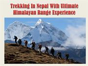 Trekking In Nepal With Ultimate Himalayan Range Experience