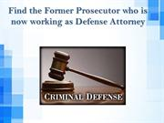 Find Former Prosecutor who is now working as Defense Attorney