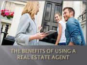 THE BENEFITS OF USING A REAL ESTATE AGENT