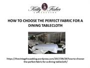 HOW TO CHOOSE THE PERFECT FABRIC FOR A DINING TABLECLOTH