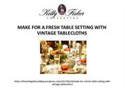 MAKE FOR A FRESH TABLE SETTING WITH VINTAGE TABLECLOTHS