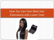 How You Can Own Best Hair Extensions with Lower Cost