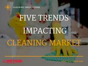 Five Trends Impacting the Cleaning Market