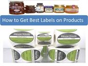 How to Get Best Labels on Products