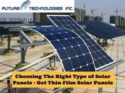 Choosing The Right Type of Solar Panels - Get Thin Film Solar Panels