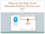 What Are The Steps To Fix Bluetooth Problems On Your Acer PC