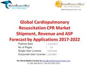 Global Cardiopulmonary Resuscitation CPR Market Shipment, Revenue and