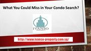 What You Could Miss in Your Condo Search