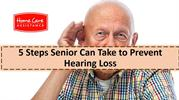 5 Steps Seniors Can Take to Prevent Hearing Loss