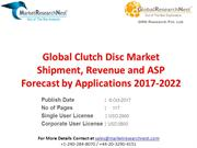 Global Clutch Disc Market Shipment, Revenue and ASP Forecast by Applic