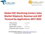 Global CNC Machining Centers Sales Market Shipment, Revenue and ASP Fo