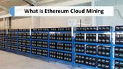What is Ethereum Cloud Mining