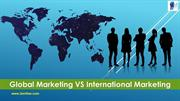 Global Marketing vs International Marketing