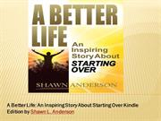 A Better Life - An Inspiring Story About Starting Over Kindle Edition