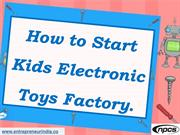 How to Start Kids Electronic Toys Factory.