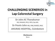CHALLENGING SCENERIOS in Laparoscopic Colo rectal surgery
