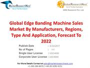 Global Edge Banding Machine Sales Market By Manufacturers, Regions, Ty