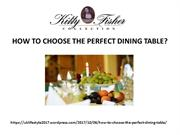 HOW TO CHOOSE THE PERFECT DINING TABLE