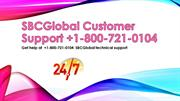 SBCGlobal Customer Support +1-800-721-0104 Number