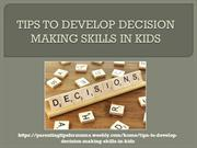 TIPS TO DEVELOP DECISION MAKING SKILLS IN KIDS