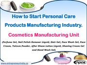 How to Start Personal Care Products Manufacturing Industry