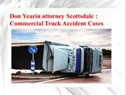 Don Yearin attorney Scottsdale-Commercial Truck Accident Cases