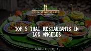 Top 5 Thai Restaurants In Los Angeles