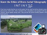 Know the Ethics of Brave Aerial Videography