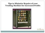 Tips to Minimize Repairs of your Vending Machine for Increased Profits