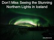 Don't Miss Seeing the Stunning Northern Lights in Iceland