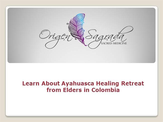 Learn about Ayahuasca Healing Retreat from Elders in