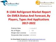 R-134A Refrigerant Market Report On EMEA Status And Forecast, By Playe