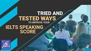 Tried and Tested Ways to Improve your IELTS Speaking Score