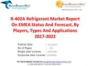 R-402A Refrigerant Market Report On EMEA Status And Forecast, By Playe