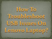 How To Troubleshoot USB Issues On Lenovo Laptop?