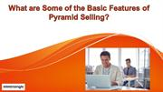 What are Some of the Basic Features of Pyramid Selling?