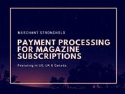 PAYMENT PROCESSING FOR MAGAZINE SUBSCRIPTIONS