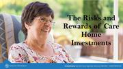 The Risks and Rewards of Care Home Investments