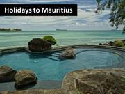Delight Your Senses with a Holiday in Mauritius