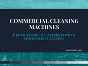 Commercial Cleaning Machines- Faster And Better Alternative To Commerc