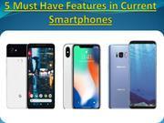 5 Must Have Features in Current Smartphones