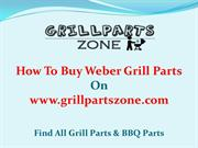 Weber BBQ Parts and Gas Grill Replacement Parts at Grill Parts Zone
