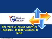The Various Young Learners Teachers Training Courses In India