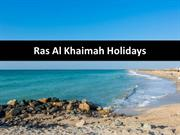 Spend an Unforgettable Holiday in Ras Al Khaimah