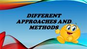 Different Approaches and Methods